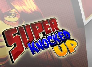 Super Knocked Up 1